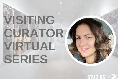 VIRTUAL – Visiting Curator Series: Erin Dziedzic of the Kemper Museum presented by 21c Museum Hotel Kansas City at Online/Virtual Space, 0 0