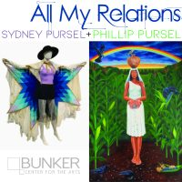 May Art Exhibition – All My Relations: Phillip Pursel and Sydney Pursel presented by Bunker Center for the Arts at Bunker Center for the Arts, Kansas City MO
