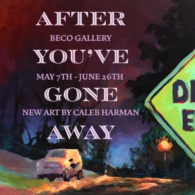 """""""After You've Gone Away"""" Art by Caleb Harman presented by Home at ,"""