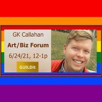 GK Callahan Art/Biz Talk presented by GUILDit at ,