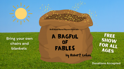 A Bagful of Fables presented by the Bell Road Barn Players presented by A Bagful of Fables presented by the Bell Road Barn Players at ,
