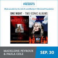 Kauffman Center Presents Madeleine Peyroux and Paula Cole presented by Kauffman Center for the Performing Arts at Kauffman Center for the Performing Arts, Kansas City MO