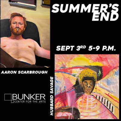 Aaron Scarbrough and Hubbard Savage: Summer's End presented by Bunker Center for the Arts at Bunker Center for the Arts, Kansas City MO