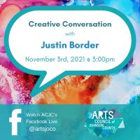 VIRTUAL – Creative Conversation: Justin Border presented by Arts Council of Johnson County at Online/Virtual Space, 0 0